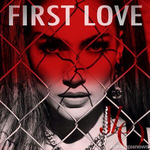 Новая песня Дженнифер Лопес -  First Love
