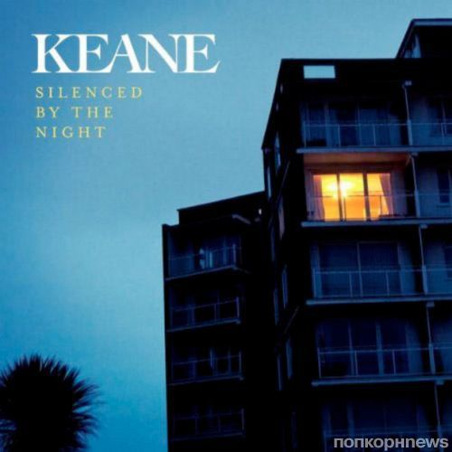 "Клип Keane - ""Silenced By The Night"""