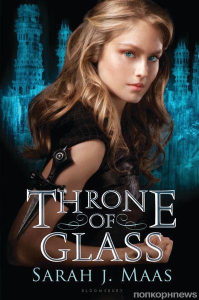 Throne of Glass — новая книга для любителей сказок и Индианы Джонса